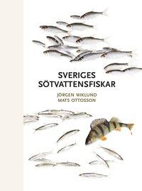 bokomslag Sveriges sötvattensfiskar