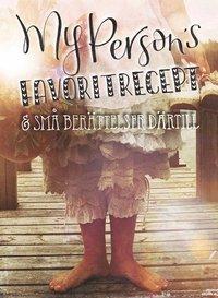 bokomslag My Persons favoritrecept & små berättelser därtill