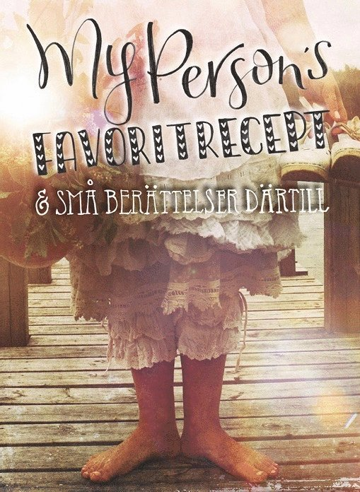 My Persons favoritrecept & små berättelser därtill 1