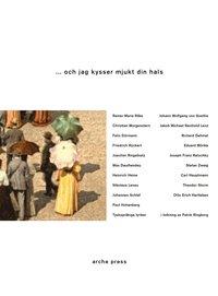 bokomslag ... och jag kysser mjukt din hals : tyskspråkig lyrik från Goethe till Zweig