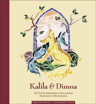 bokomslag Kalila & Dimna : tre fabler
