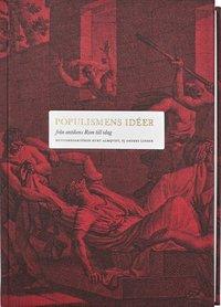 bokomslag Populismens idéer; från antikens Rom till idag