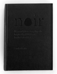 bokomslag Noir : a serendipitous encyclopedia inspired by 1001 names for the color black