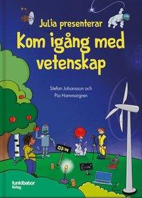 bokomslag Julia presenterar : kom igång med vetenskap