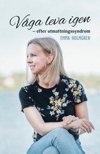 bokomslag Våga leva igen : efter utmattningssyndrom