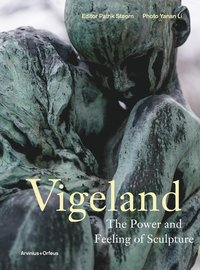 bokomslag Vigeland : the power and feeling of sculpture