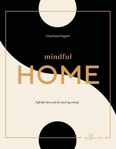 bokomslag Mindful Home : Fyll ditt hem och liv med ny energi
