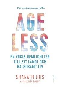 bokomslag Ageless : en yogis hemligheter till ett långt och hälsosamt liv