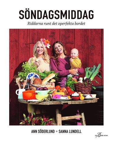 bokomslag Söndagmiddag med Ann & Sanna - riddarna runt det operfekta bordet