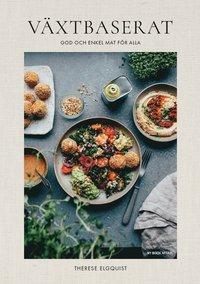 bokomslag Växtbaserat : god och enkel mat för alla