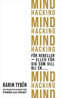 bokomslag Mind hacking för rebeller : eller för dig som vill bli en...