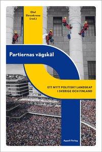 bokomslag Partiernas vägskäl : ett nytt politiskt landskap i Sverige och Finland