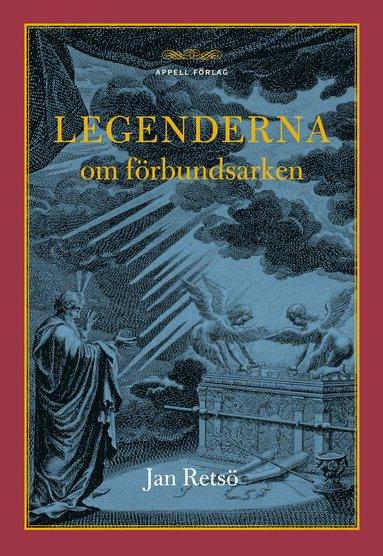 bokomslag Legenderna om förbundsarken : från Sinai till Etiopien