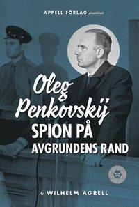 bokomslag Oleg Penkovskij : spion på avgrundens rand