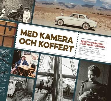 bokomslag Med kamera och koffert : resefotografier före massturismen