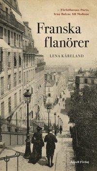 bokomslag Franska flanörer – Författarnas Paris, från Balzac till Modiano