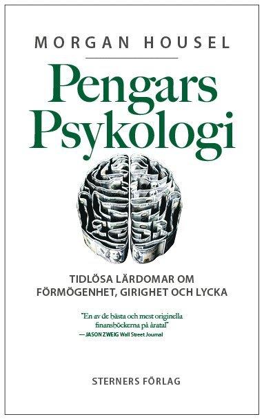 bokomslag Pengars psykologi : tidlösa lärdomar om förmögenhet, girighet och lycka