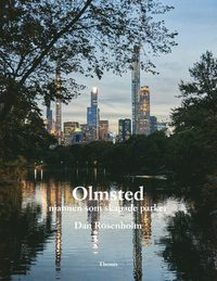 bokomslag Olmsted : mannen som skapade parker