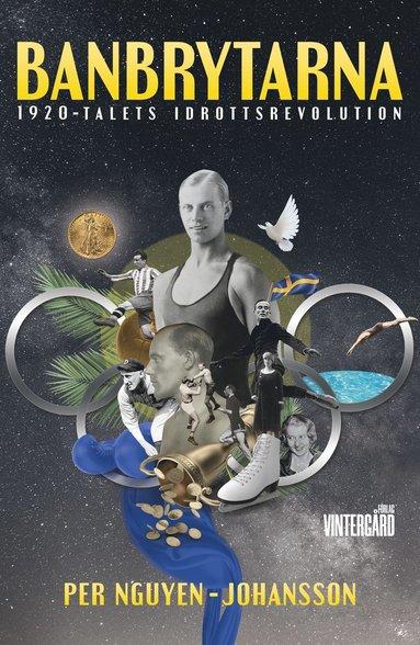 bokomslag Banbrytarna : 1920-talets idrottsrevolution