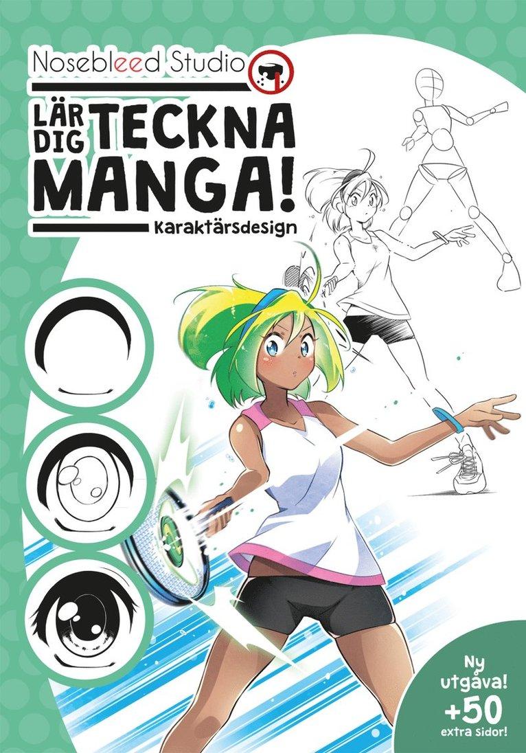 Nosebleed Studio lär dig teckna manga! : karaktärsdesign 1