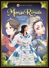 bokomslag Manga Royals - Kungliga kläder i mangastil