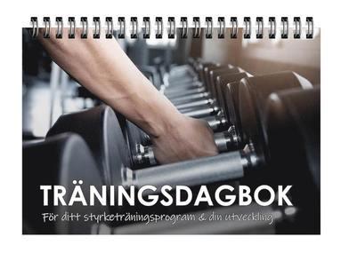 bokomslag Träningsdagbok: För ditt styrketräningsprogram och din utveckling
