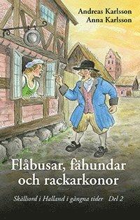 bokomslag Flåbusar, fähundar och rackarkonor - Skällsord i Halland i gångna tider del 2