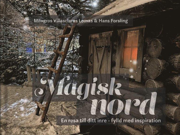 Magisk nord : en resa till ditt inre - fylld med inspiration 1
