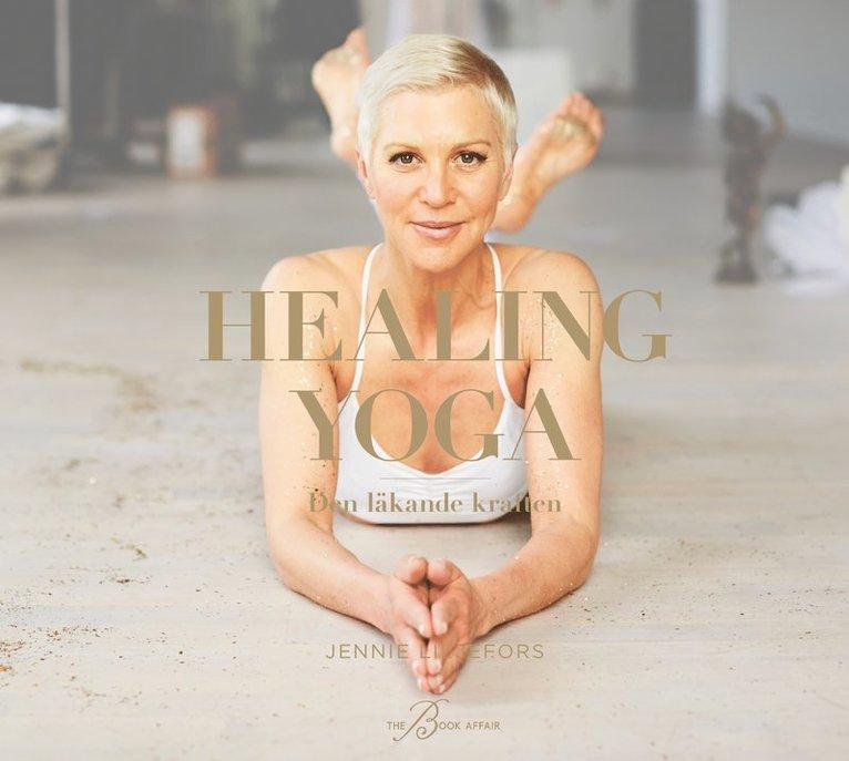 Healing Yoga : den läkande kraften 1