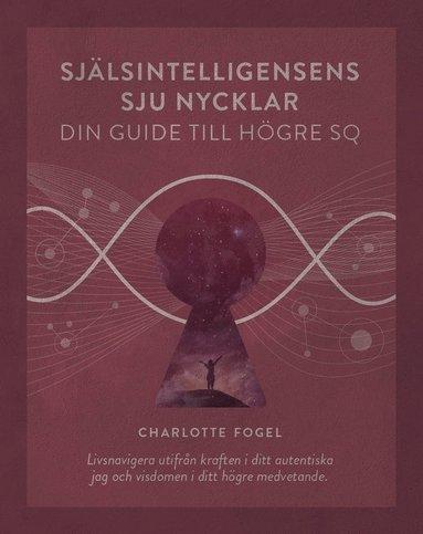 bokomslag Själsintelligensens sju nycklar : din guide till högre SQ