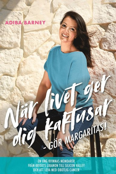 bokomslag När livet ger dig kaktusar, gör margaritas!
