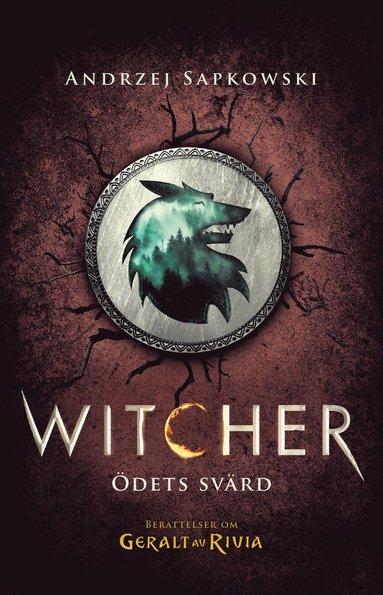 bokomslag Ödets svärd : berättelser om Geralt av Rivia