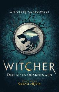 bokomslag Den sista önskningen : berättelser om Geralt av Rivia