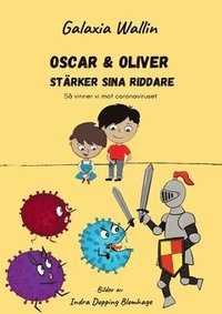 bokomslag Oscar & Oliver stärker sina riddare : Så vinner vi mot coronaviruset