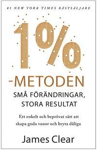 bokomslag 1 %-metoden : små förändringar, stora resultat : ett enkelt och beprövat sätt att skapa goda vanor och bryta dåliga