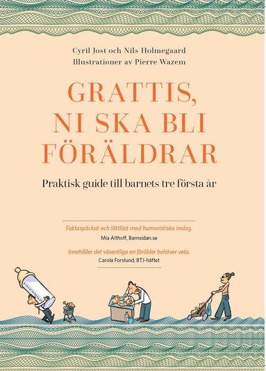 bokomslag Grattis, ni ska bli föräldrar : praktisk guide till barnets tre första år