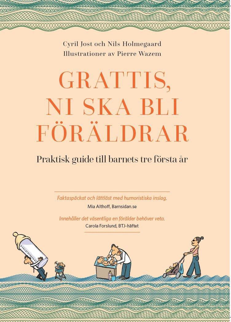 Grattis, ni ska bli föräldrar : praktisk guide till barnets tre första år 1