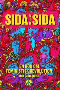 bokomslag Sida vid sida - en bok om feministisk revolution