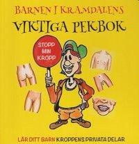 bokomslag Barnen i Kramdalens viktiga pekbok : lär ditt barn kroppens privata delar