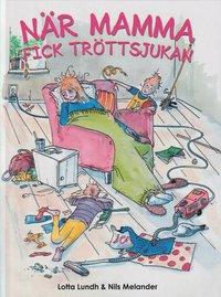 bokomslag När mamma fick tröttsjukan