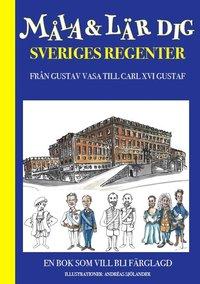 bokomslag Måla och lär dig sveriges regenter : från Gustav Vasa till Carl XVI Gustaf