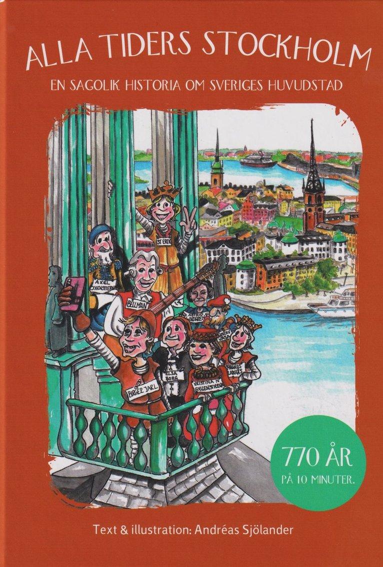 Alla tiders Stockholm : en sagolik historia om Sveriges huvudstad 1