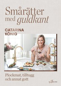 bokomslag Smårätter med guldkant : Plockmat, tilltugg och annat gott