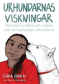 bokomslag Urhundarnas viskningar : naturlig hundlära och själslig visdom från de Balinesiska urhundarna
