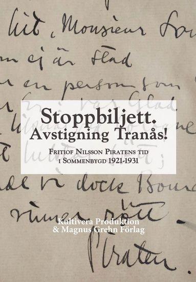 bokomslag Stoppbiljett. Avstigning Tranås! - Fritiof Nilsson Piratens tid i Sommenbygd 1921-1931