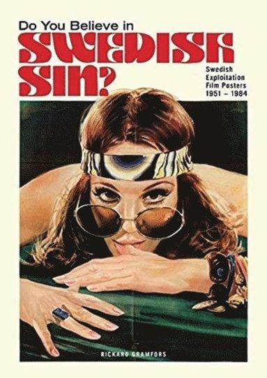 bokomslag Do You Believe in Swedish Sin? : Swedish Exploitation Film Posters 1951-1984