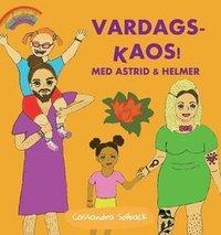 bokomslag Vardags-kaos! : med Astrid & Helmer