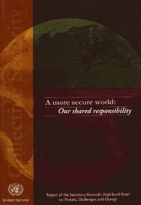 bokomslag A More Secure World,Our Shared Responsibility,Report of the [secretary-general's] High-level Panel on Threats,Challenges and Change. United Nations
