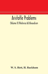 bokomslag Aristotle Problems (Volume II) Rhetorica Ad Alexaxdrum