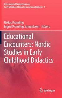bokomslag Educational Encounters: Nordic Studies in Early Childhood Didactics